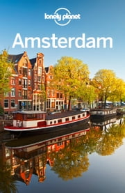Lonely Planet Amsterdam ebook by Lonely Planet,Catherine Le Nevez,Karla Zimmerman