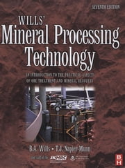 Wills' Mineral Processing Technology - An Introduction to the Practical Aspects of Ore Treatment and Mineral Recovery ebook by Barry A. Wills
