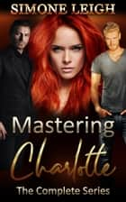 Mastering Charlotte ebook by Simone Leigh