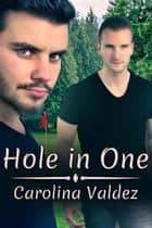 Hole in One ebook by Carolina Valdez