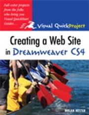 Creating a Web Site in Dreamweaver CS4 - Visual QuickProject Guide ebook by Nolan Hester