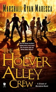 The Holver Alley Crew ebook by Marshall Ryan Maresca