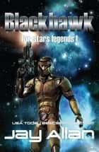 Blackhawk - Far Stars Legends, #1 ebook by Jay Allan