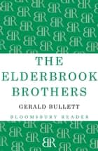 The Elderbrook Brothers ebook by Gerald Bullett