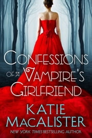 Confessions of a Vampire's Girlfriend ebook by Katie MacAlister