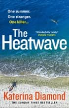 The Heatwave ebook by Katerina Diamond