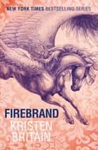 Firebrand - Book Six ebook by Kristen Britain