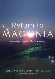 Return to Magonia - Investigating UFOs in History ebook by Chris Aubeck,Martin Shough