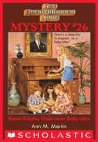 The Baby-Sitters Club Mystery #26: Dawn Schaffer Undercover Baby-Sitter ebook by Ann M. Martin