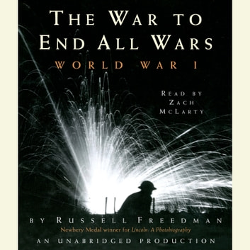 The War to End All Wars - World War I audiobook by Russell Freedman