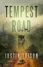 Tempest Road eBook by Justin Edison