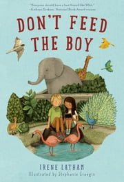 Don't Feed the Boy ebook by Irene Latham,Stephanie Graegin
