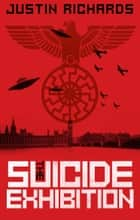 The Suicide Exhibition - The Never War eBook by Justin Richards
