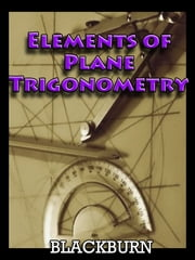 Elements of Plane Trigonometry ebook by Hugh Blackburn