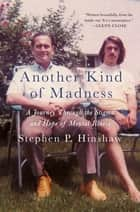 Another Kind of Madness - A Journey Through the Stigma and Hope of Mental Illness ebook de Stephen Hinshaw