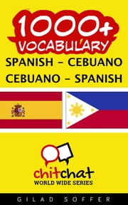 1000+ Vocabulary Spanish - Cebuano ebook by Gilad Soffer
