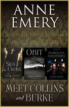 Meet Collins and Burke - Sign of the Cross, Obit, and Barrington Street Blues eBook by Anne Emery
