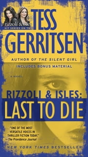 Last to Die (with bonus short story John Doe) - A Rizzoli & Isles Novel ebook by Tess Gerritsen