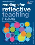 Readings for Reflective Teaching in Schools ebook by Professor Andrew Pollard, Professor Andrew Pollard, Dr Amy Pollard