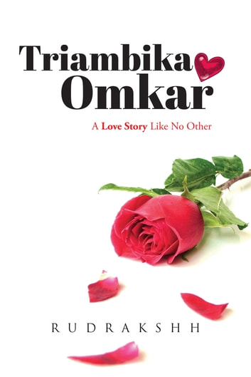 Triambika Omkar - A Love Story Like No Other ebook by Rudrakshh