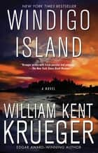 Windigo Island - A Novel ebook by