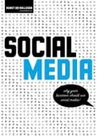 Social Media - Why your business should use social media! ebook door Kunst und Kollegen Kommunikationsagentur GmbH