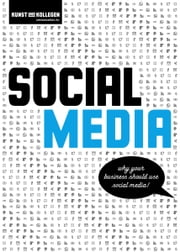Social Media - Why your business should use social media! ebook by Kunst und Kollegen Kommunikationsagentur GmbH