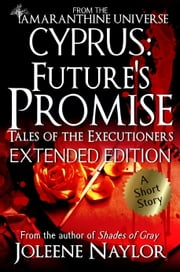 Cyprus: Future's Promise (Tales of the Executioners) ebook by Joleene Naylor