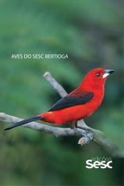 Aves do Sesc Bertioga ebook by Cristiane Demétrio, Luiz Sanfilippo