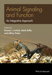 Animal Signaling and Function - An Integrative Approach ebook by Duncan J. Irschick,Mark Briffa,Jeffrey Podos