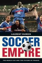 Soccer Empire ebook by Laurent Dubois