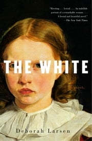 The White ebook by Deborah Larsen