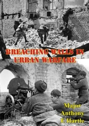 Breaching Walls In Urban Warfare ebook by Major Anthony E. Hartle