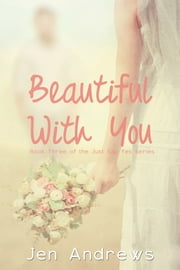 Beautiful With You ebook by Jen Andrews