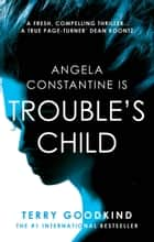 Trouble's Child ebook by Terry Goodkind