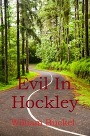 Evil in Hockley ebook by William Buckel