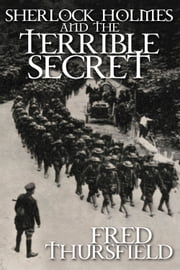 Sherlock Holmes and the Terrible Secret ebook by Fred Thursfield