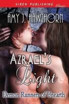 Azrael's Light ebook by Amy J. Hawthorn