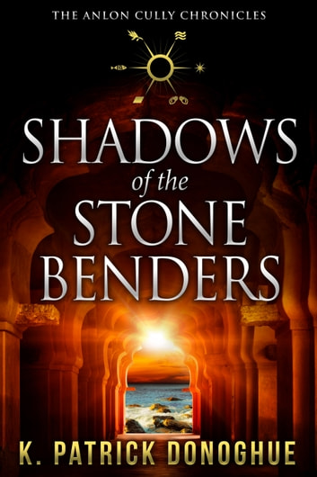 Shadows of the Stone Benders ebook by K Patrick Donoghue