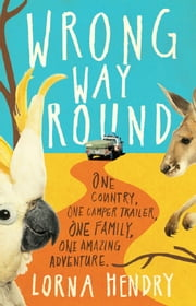 Wrong Way Round ebook by Hendry Lorna