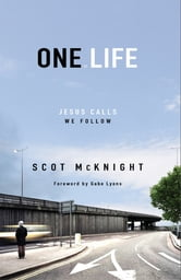 One.Life - Jesus Calls, We Follow ebook by Scot McKnight