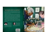 Savoring the South: Memories of Edna Lewis, the Grande Dame of Southern Cooking ebook by Angela Mulloy
