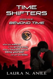 Time Shifters - Book One: Beyond Time ebook by Laura N. Anile