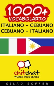 1000+ vocabolario Italiano - Cebuano ebook by Gilad Soffer