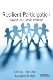 Resilient Participation - Saving the Human Project? ebook by Simon Bell,Stephen Morse