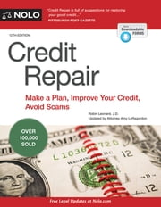 Credit Repair - Make a Plan, Improve Your Credit, Avoid Scams ebook by Robin Leonard, J.D.,Amy Loftsgordon, Attorney
