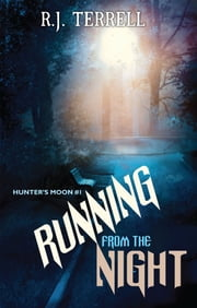 Running from the Night ebook by R. J. Terrell