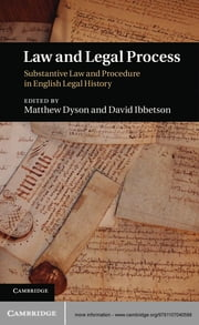 Law and Legal Process - Substantive Law and Procedure in English Legal History ebook by Matthew Dyson,David Ibbetson