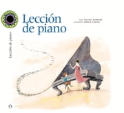 Lección de piano ebook by Felipe Garrido,Marie Flusin