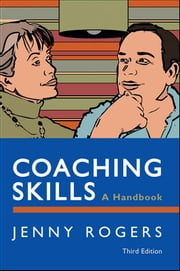 COACHING SKILLS: A HANDBOOK ebook by Jenny Rogers